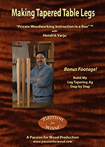 Making Tapered Table Legs - DVD